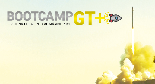 BOOTCAMP GT+ Gestiona el talento al máximo nivel. </br>28 octubre