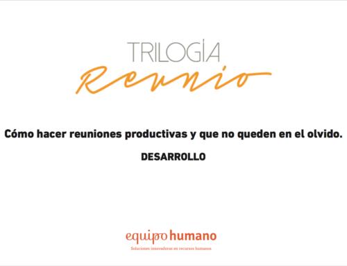 Trilogía reunio II – Hacer reuniones productivas y que no queden en el olvido