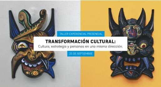 Taller experiencial: Transformación cultural.</br>Próximamente