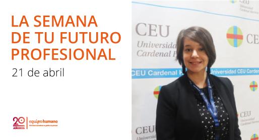 CEU: Semana de tu futuro profesional.</br>21 abril