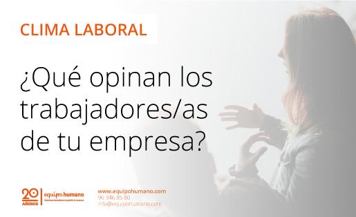 CLIMA LABORAL: ¿QUÉ OPINAN LOS TRABAJADORES/AS DE TU EMPRESA?