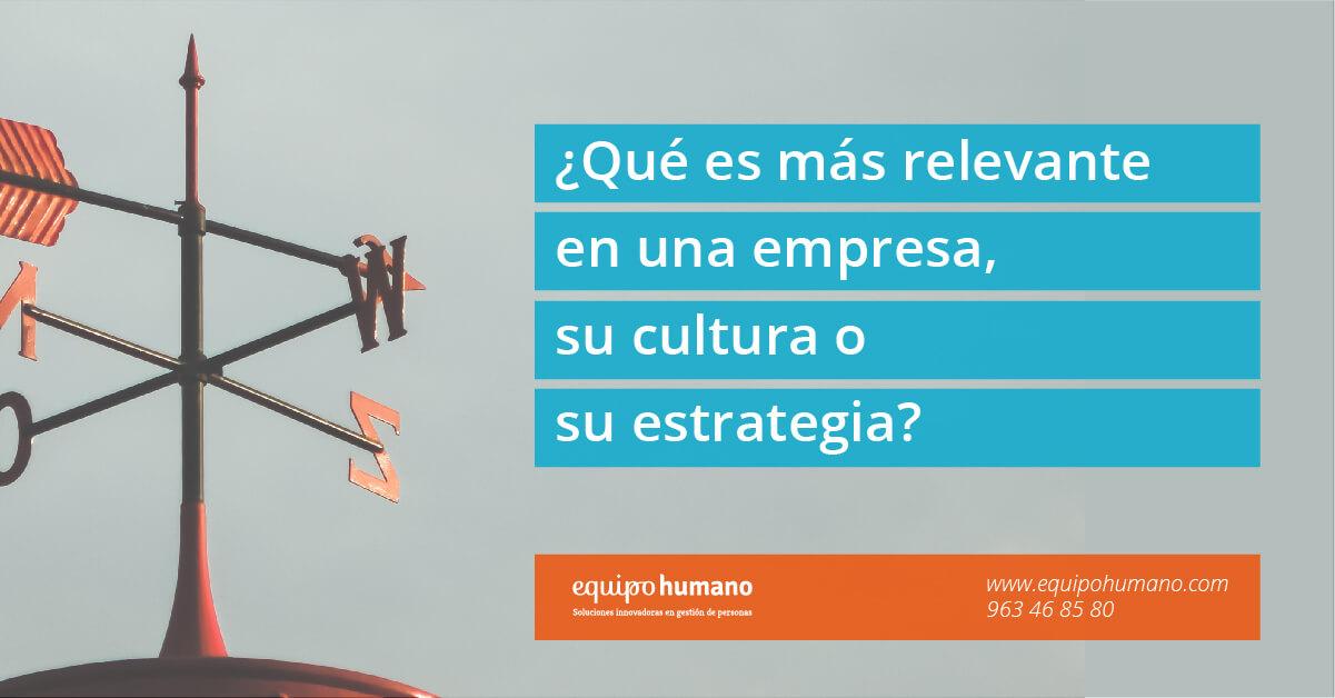 ¿Qué es más importante en una empresa, su cultura o su estrategia?
