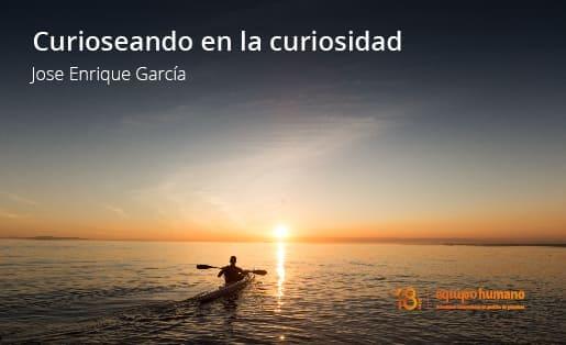 Curioseando en la curiosidad