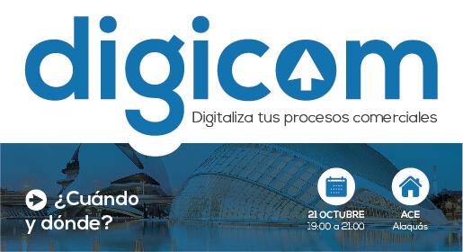 DIGICOM: Digitaliza tus procesos comerciales.</br>21 octubre