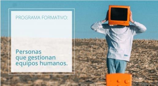 Personas que gestionan equipos humanos.</br>Programa Formativo