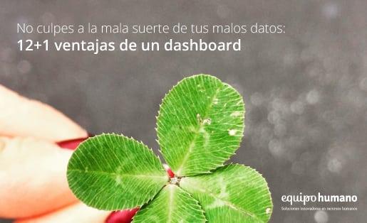 No culpes a la mala suerte de tus malos datos: 12+1 ventajas de un dashboard