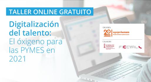 Digitalización del talento: El oxígeno para las PYMES en 2021.</br>Taller Online 3 marzo