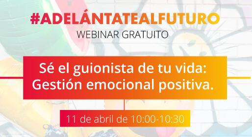 Webinar: Gestión emocional positiva.</br>11 de abril